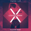 Tove Lo - Talking Body (Loudan Remix) mp3