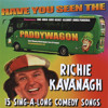 Richie Kavanagh - Have You Seen The Paddywagon