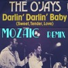 The O'jays - Darlin Darlin Baby (MOZAIC REMIX)