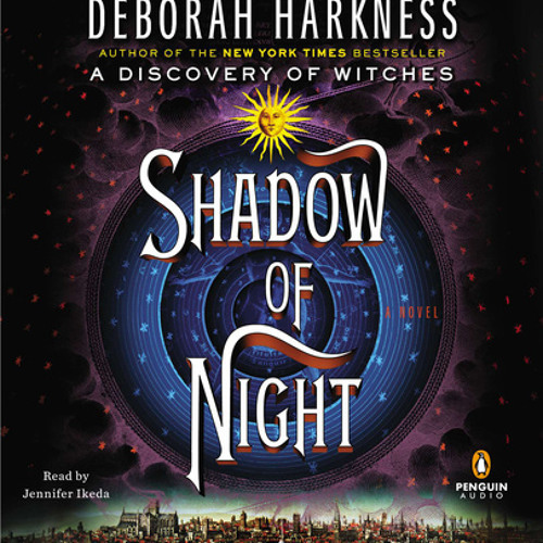 Shadow of Night by Deborah Harkness,  read by Jennifer Ikeda