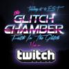 The Glitchchamber: Twitch.tv/FaithInTheGlitch