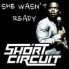 Short Circuit - She Wasnt Ready (Original Mix) *FREE DOWNLOAD!!!* Featured on TrapStyles
