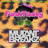 FunkTasty Crew #015 - Mutantbreakz Guest Mix