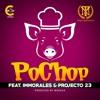 Tony Montana Music ft. Immorales, Projecto 23 - PoChop mp3
