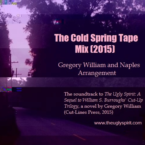 Cold Spring Tape Mix (2015) - Gregory William and Naples Arrangement