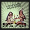 BARE WEED - MAY THE FORCE BE WITH YOU