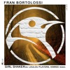 Fran Bortolossi - Girl Shaker (LouLou Players Nacked In A Club Remix)   Clap 7 Rec. (SNIPPET)