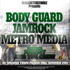 BODY GUARD VS JAMROCK VS METRO MEDIA IN PRISON OVAL