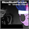 Miese Musik Podcast 093 - Schabatz&Rabatz