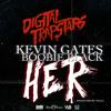 Kevin Gates ft OG Boobie Black - Her (Prod. Millz)