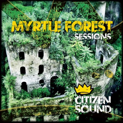 Citizen Sound Myrtle Forest Sessions