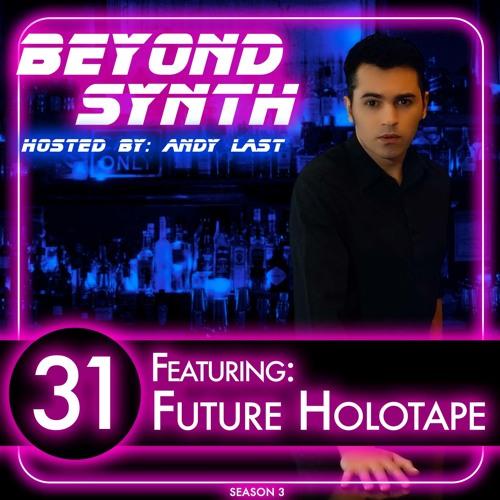 Beyond Synth - 31 - Future Holotape