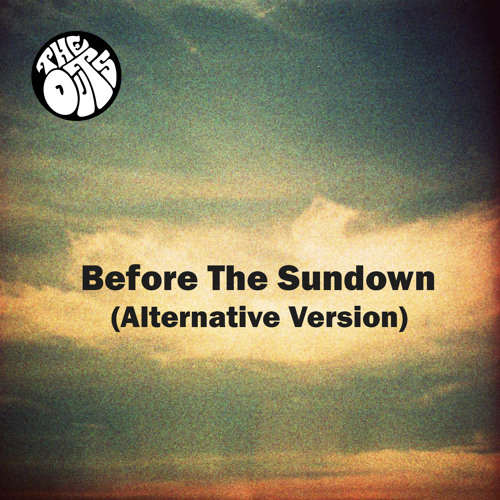 Before The Sundown (Alternative Demo) - The Outs