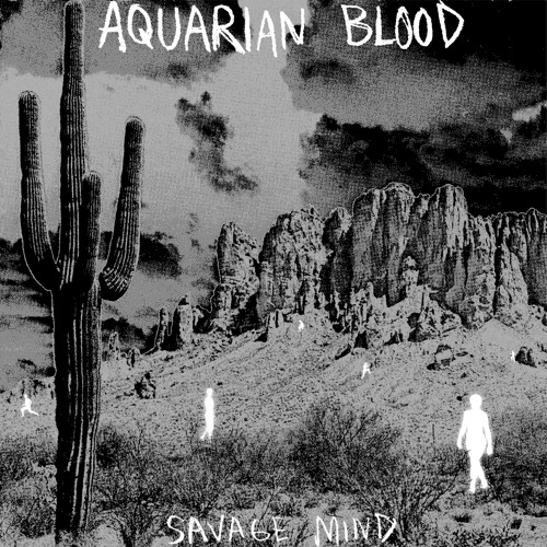 "Aquarian Blood ""Savage Mind"" // Record Store Day 2015 Release"