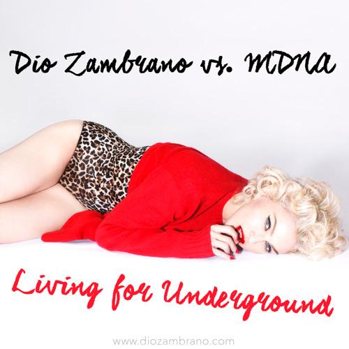 Dio Zambrano Vs. MDNA - Living For Underground (Rework)