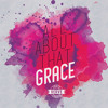 All About That Grace (Part 1)