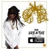 Breath Ft. Jacob Latimore (Prod. T Black The Hitmaker)