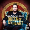 Menderes - Queen Of My Heart (Jason Parker meets NaXwell Remix)
