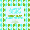 Golf Clap - Make Me Feel - Country Club Disco