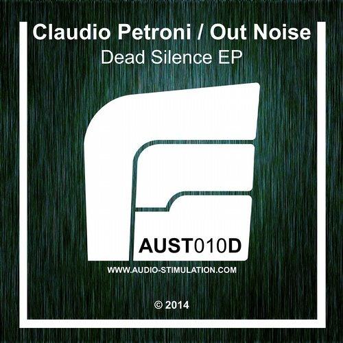 [AUST010D] Claudio Petroni / Out Noise - Dead Silence EP