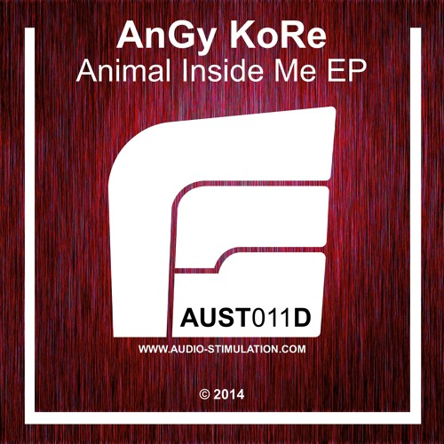 [AUST011D] AnGy KoRe - Animal Inside Me EP