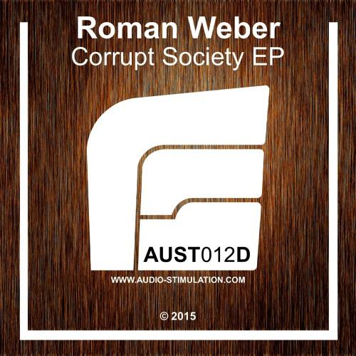 [AUST012D] Roman Weber - Corrupt Society EP