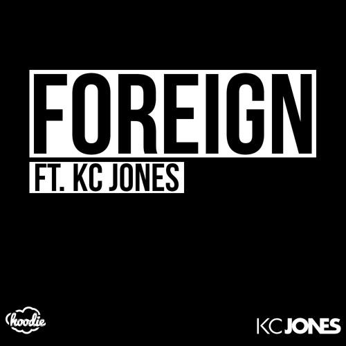 Hoodie - Foreign Ft. KC Jones
