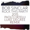 Bob Sinclar - Rock This Party (Paolo Ortelli & Luke Degree Remix)