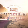 Riddim Royals - Star Across The Sky [Conscious Mix 2015] #FreeDownload