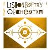 11 - LISBON POETRY ORCHESTRA / Estranha Forma De Estar (em Lisboa)