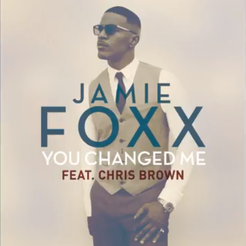Jamie Foxx feat. Chris Brown – You Changed Me