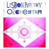 14 - LISBON POETRY ORCHESTRA / Daqui Desta Lisboa