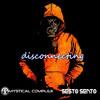 Sesto Sento - Disconnecting(Mystical Complex Remix)