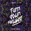 Dj Snake X Lil Jon - Turn Down For What (Aazar Remix)
