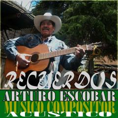 """""""RECUERDOS"""" - DE ARTURO ESCOBAR -ACUSTICO-MAMA FUNKY ESTUDIO"""