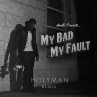 Apallo My Bad My Fault (Holyman Remix) Artwork