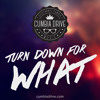 Turn down for what - Cumbia Drive [FREE DOWNLOAD]