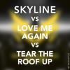 Skyline Vs Love Me Again Vs Tear The Roof Up (NOOQ Mashup) *FREE DOWNLOAD*