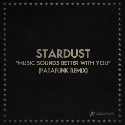 Stardust - Music Sounds Better With You (Patafunk Remix)