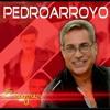 Pregunta por mi Pedro Arroyo lo nuevo!