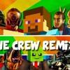 THE CREW REMIX!