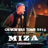 Miza Chi Wow Wah Town 2015 Mp3