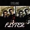 Eyeland - Flyter
