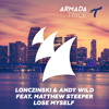 Lonczinski & Andy Wild Feat Matthew Steeper - Lose Myself [OUT NOW!]