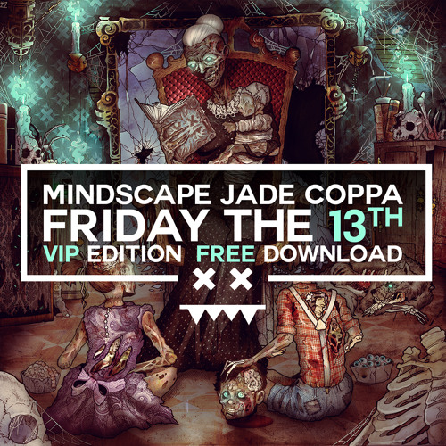 MINDSCAPE & JADE feat COPPA - Friday the 13th VIP / FREE