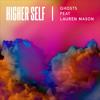 Higher Self - Ghosts feat. Lauren Mason (Franky Rizardo Remix)