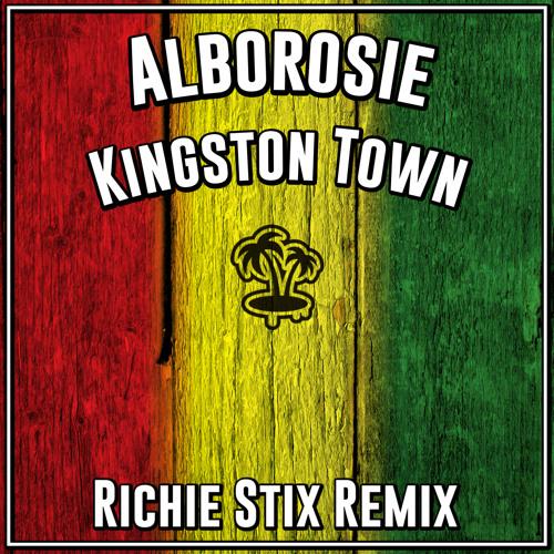 Alborosie -  Kingston Town Remix (DL link in description)