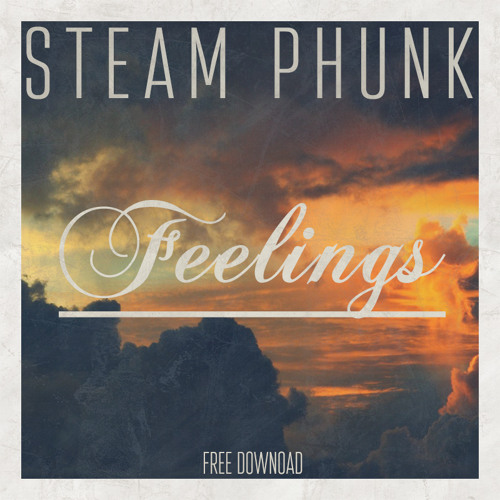 Steam Phunk - Feelings