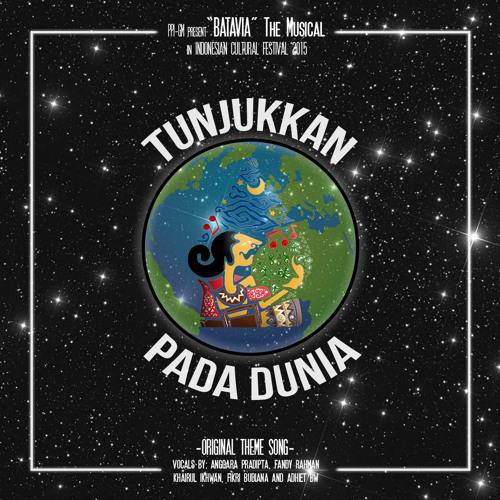 """Tunjukkan Pada Dunia (From """"Batavia"""" The Musical) by Anggara, Fandy, Khairul, Fikri & Adhiet"""
