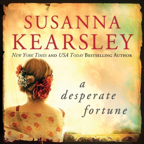 A Desperate Fortune by Susanna Kearsley, Narrated by  Katherine Kellgren